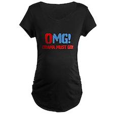 OMG Obama Must GO Maternity T-Shirt