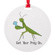 Get Your Pray On Ornament
