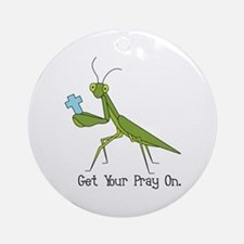 Get Your Pray On Ornament (Round)