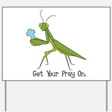 Get Your Pray On Yard Sign