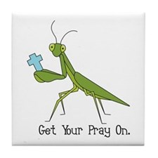 Get Your Pray On Tile Coaster