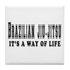 Brazilian Jiu-Jitsu Is Life Tile Coaster
