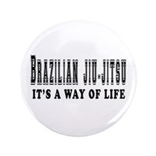 "Brazilian Jiu-Jitsu Is Life 3.5"" Button"