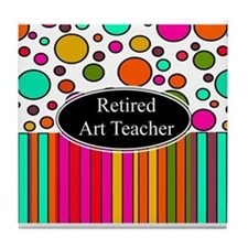 RETIRED ART TEACHER 3 Tile Coaster