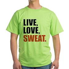 Live love sweat T-Shirt
