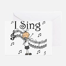 I Sing (FEMALE) Greeting Cards