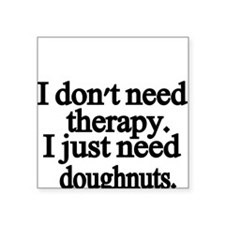 I dont need therapy Sticker