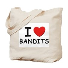 I love bandits Tote Bag