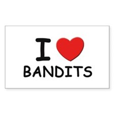 I love bandits Rectangle Decal