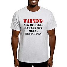 Warning abs of steel metal detectors T-Shirt