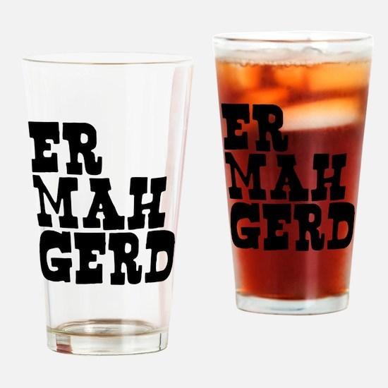 Er Mah Gerd Drinking Glass