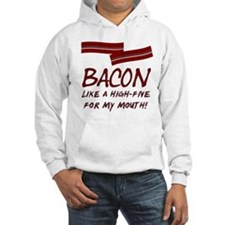 Bacon High-Five For Mouth Hoodie