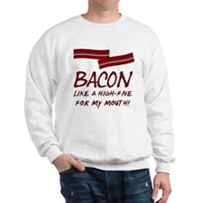 Bacon High-Five For Mouth Sweatshirt
