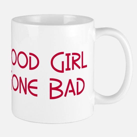 Good Girl Gone Bad Mug