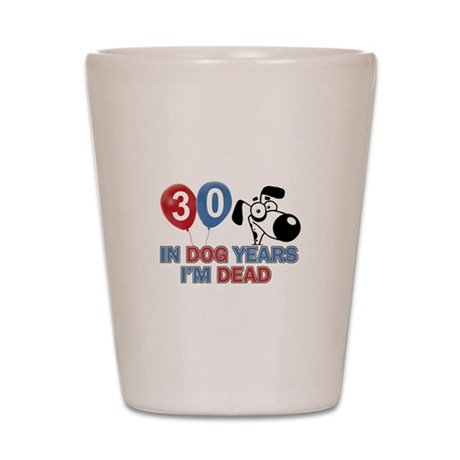 Funny 30 year old gift ideas Shot Glass