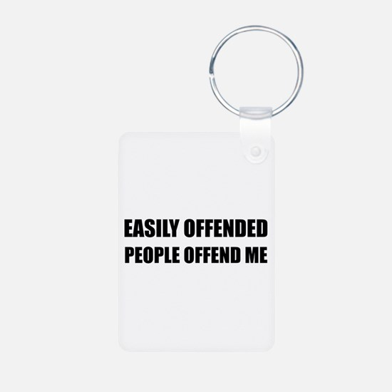 Easily Offended People Offend Me Keychains