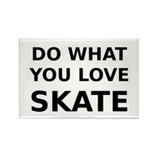 Do what you love skate Rectangle Magnet
