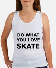 Do what you love skate Tank Top