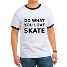 Do what you love skate T-Shirt