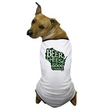 Beer, Chees & Good Company in Green Dog T-Shirt