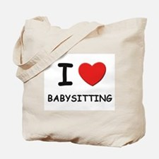 I love babysitting Tote Bag