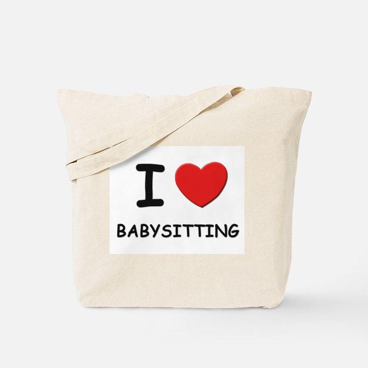 I love babysitting Tote Bag