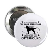 "Otterhound dog funny designs 2.25"" Button"