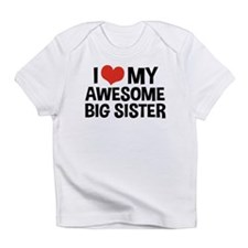 I Love My Awesome Big Sister Infant T-Shirt