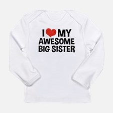 I Love My Awesome Big Sister Long Sleeve Infant T-