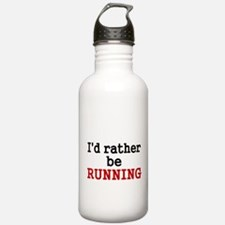Id rather be RUNNING Water Bottle
