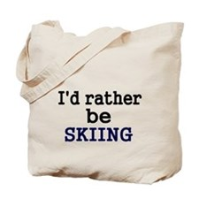 Id rather be skiing Tote Bag