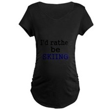 Id rather be skiing Maternity T-Shirt