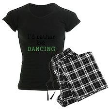 Id rather be DANCING Pajamas