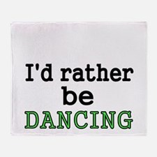 Id rather be DANCING Throw Blanket