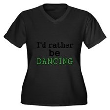 Id rather be DANCING Plus Size T-Shirt