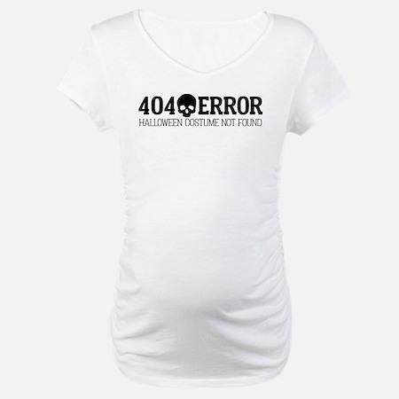 404 Error Halloween Costume Not Maternity T-Shirt