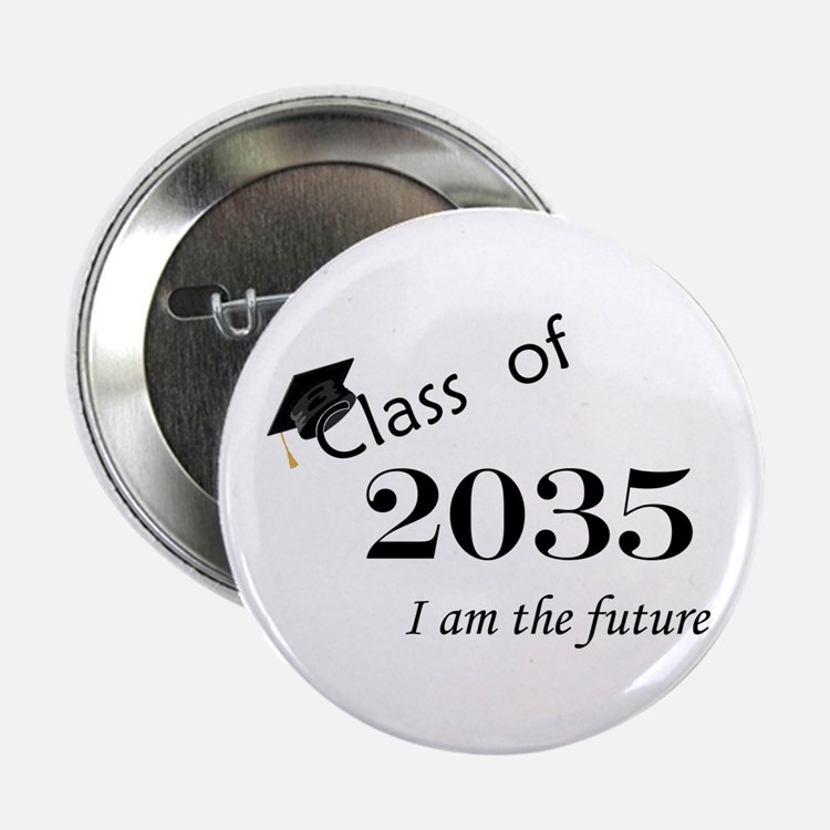 "Born in 2013/Class of 2035 2.25"" Button"
