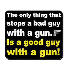 Good Guy with a gun dark Mousepad