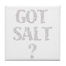 Got Salt? Tile Coaster
