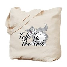 Talk To The Tail Tote Bag