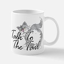 Talk To The Tail Mug