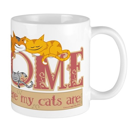 Home Is Where My Cats Are Mug