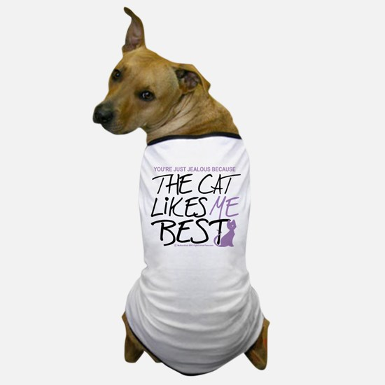 The Cat Likes Me Best Dog T-Shirt