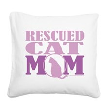 Rescued-Cat-Mom.png Square Canvas Pillow