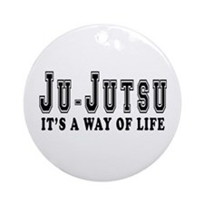 Ju-Jutsu Is Life Ornament (Round)