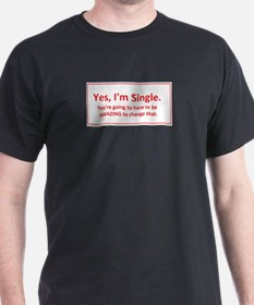 Yes, Im Single. T-Shirt