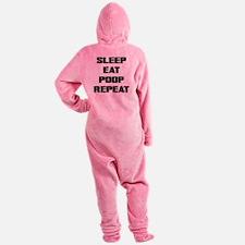 SLEEP EAT POOP REPEAT Footed Pajamas