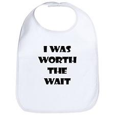 I WAS WORTH THE WAIT Bib