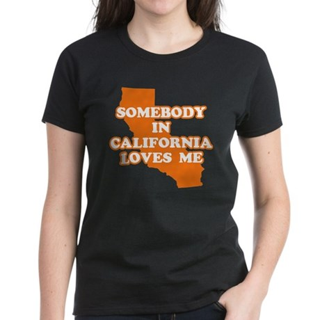 Somebody In California Loves Women's Dark T-Shirt