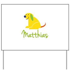 Matthias Loves Puppies Yard Sign